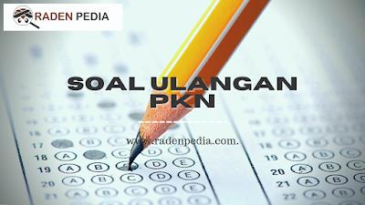 Latihan Soal PAT PKn Kelas 1 - www.radenpedia.com