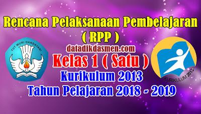 RPP Kelas 1 SD/MI Kurikulum 2013 Tahun Pelajaran 2018 - 2019