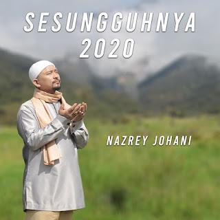 Nazrey Johani - Sesungguhnya 2020 MP3