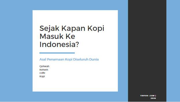Sejak Kapan Kopi Masuk Ke Indonesia