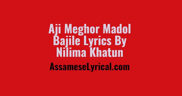 Aji Meghor Madol Bajile Lyrics