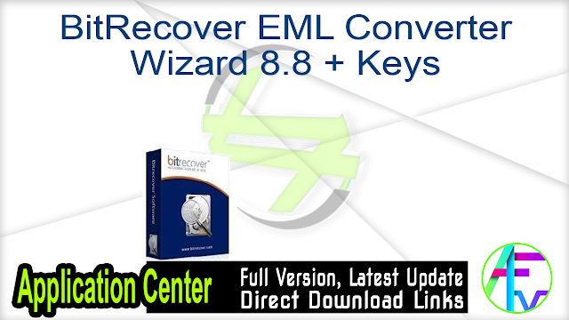 BitRecover EML Converter Wizard 8.8 + Keys