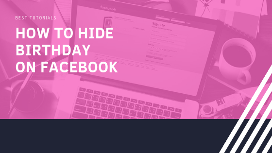 How To Hide Date Of Birth In Facebook<br/>