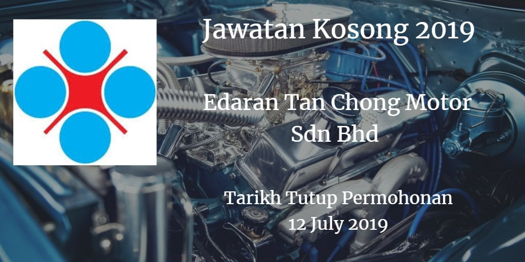 Jawatan Kosong Edaran Tan Chong Motor Sdn Bhd 12 July 2019