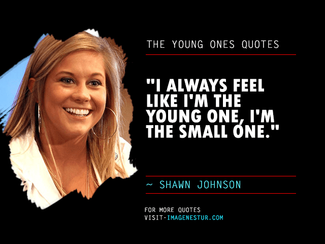 The-Young-Ones-Quotes-Shawn-Johnson