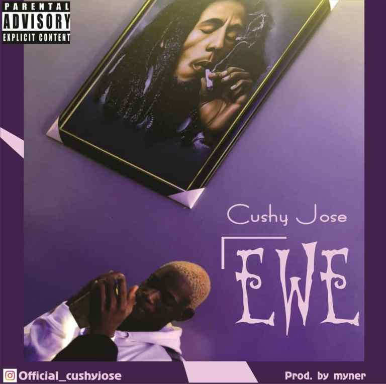 Mp3: Cushy Jose – Ewe