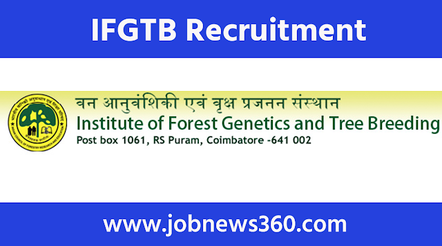 IFGTB Coimbatore Recruitment 2020 for SRF, JRF, Project, Technical & Field Assistant