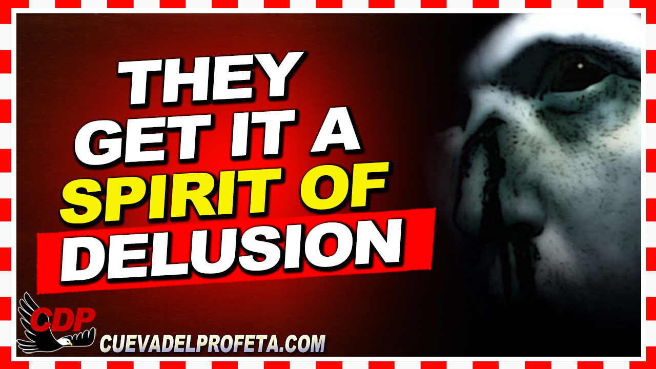 They get it, a spirit of delusion  - William Marrion Branham
