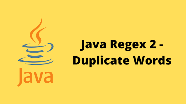 HackerRank Java Regex 2 - Duplicate Words solution