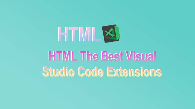 HTML The Best Visual Studio Code Extensions