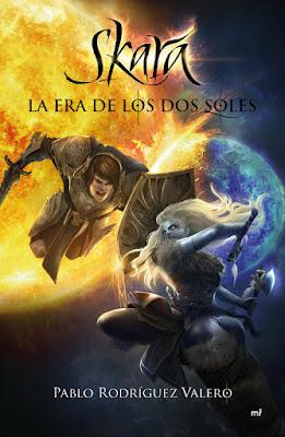 Libro - SKARA : LA ERA DE LOS DOS SOLES. Pablo Rodríguez Valero (Martínez Roca - 23 Enero 2018) NOVELA JUVENIL FANTASIA portada libro español
