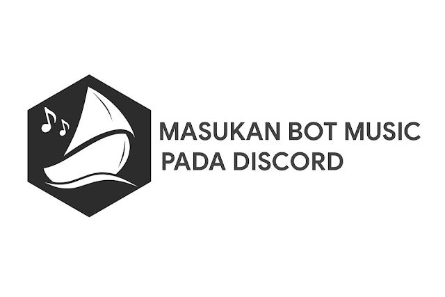 Cara Memasukan Bot Music Pada Discord Server