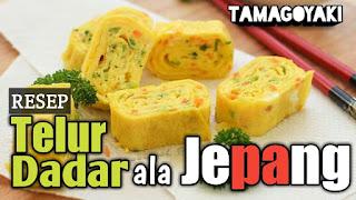 Resep Telur Dadar ala Jepang Tamagoyaki