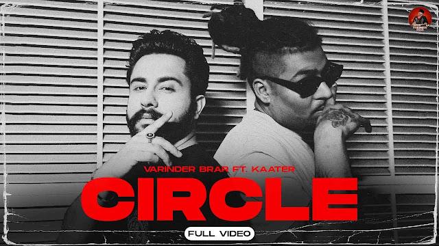 Circle Lyrics – Varinder Brar X Kaater
