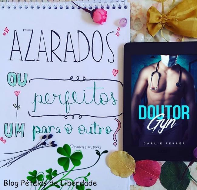 Resenha, livro, Doutor-Gyn, Carlie-Ferrer, amazon, romance-hot-bom, wattpad, kindle-unlimited, lettering, Blog-Literário-Pétalas-de-Liberdade