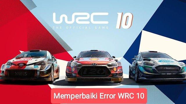 cara mengatasi game wrc 10 error tidak bisa dibuka