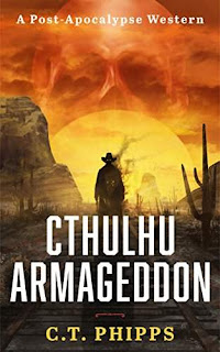 Cthulhu Armageddon - a post-apocalypse western by C.T. Phipps