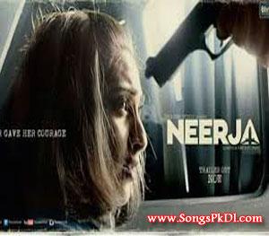 Neerja Songs.pk | Neerja movie songs | Neerja songs pk mp3 free download