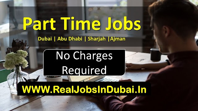 Part Time Jobs In Dubai , Sharjah & Abu Dhabi - 2020