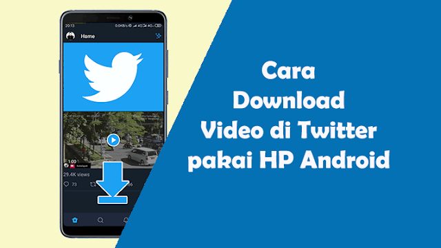 Cara Download Video Di Twitter Lewat Android [Mudah]