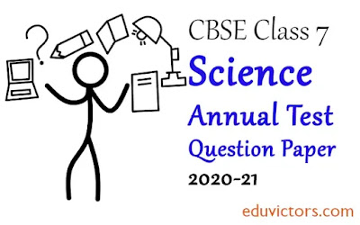 Class 7 Science Annual Question Paper 2020-21(#class7Science)(#eduvictors)