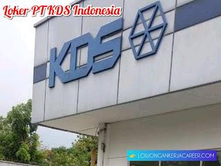 Lowongan kerja PT KDS Indonesia Terbaru 2020