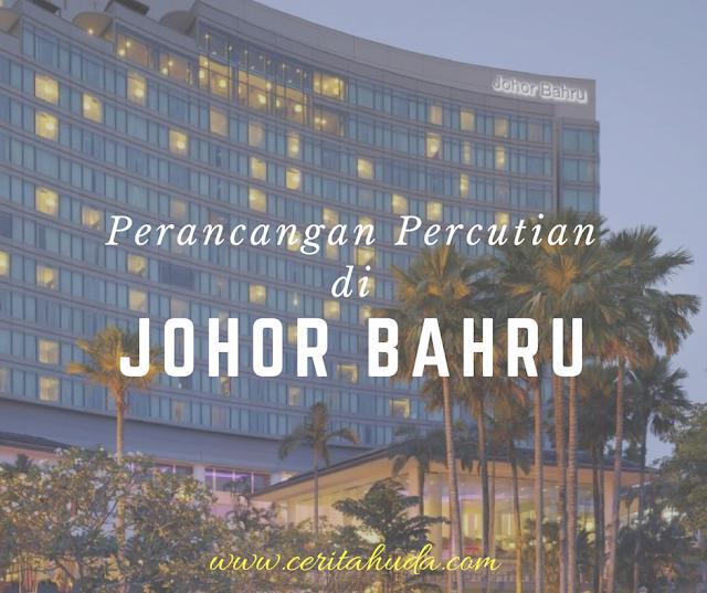 Perancangan Percutian Di Johor Bahru