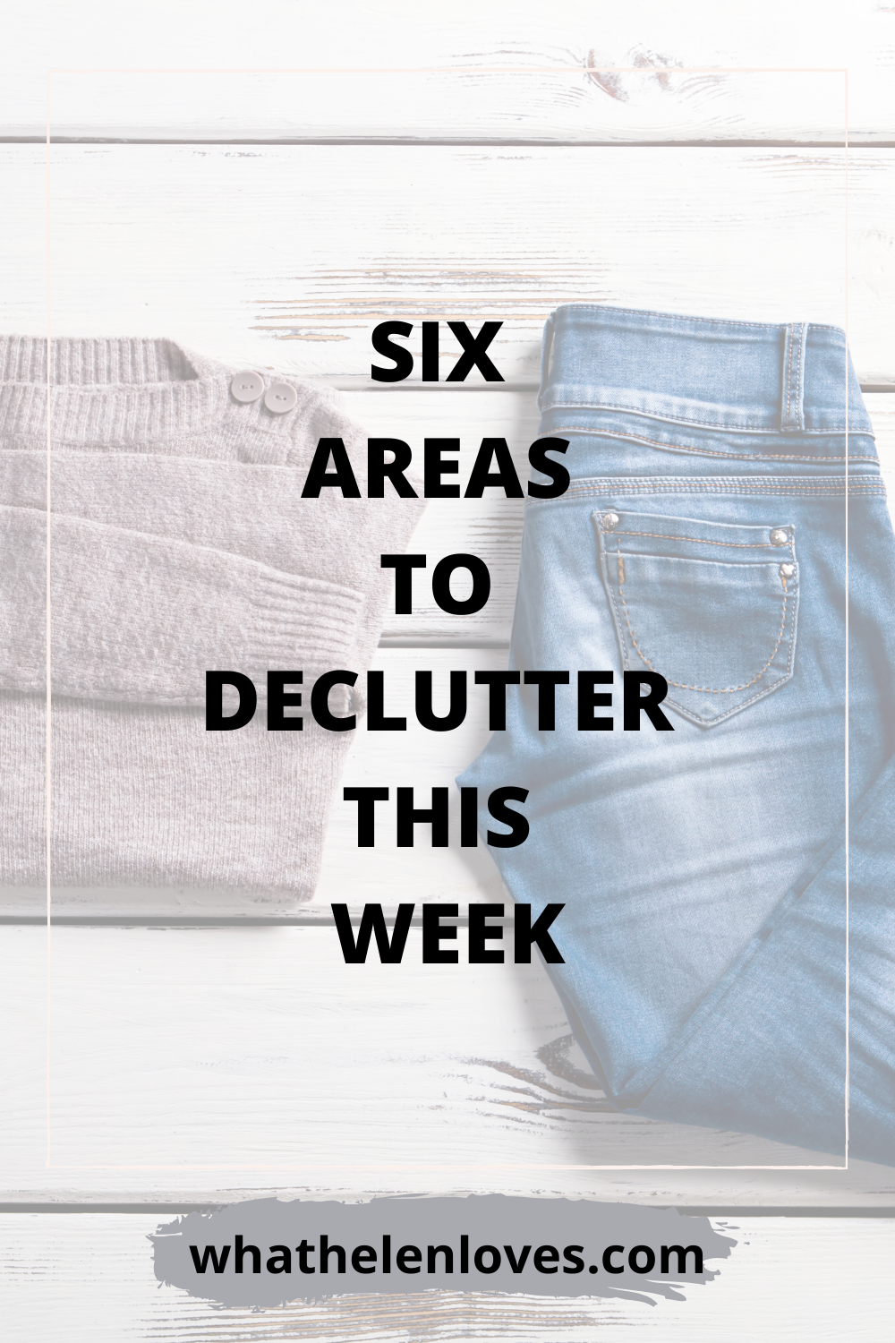 Pinterest pin for a blog post about six areas to declutter this week.