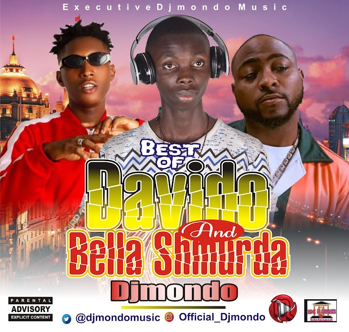 Djmondo - Best of Davido & Bella Shmurda