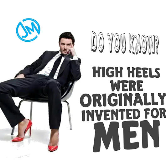Did You Know High Heels Were Originally Invented For Men?
