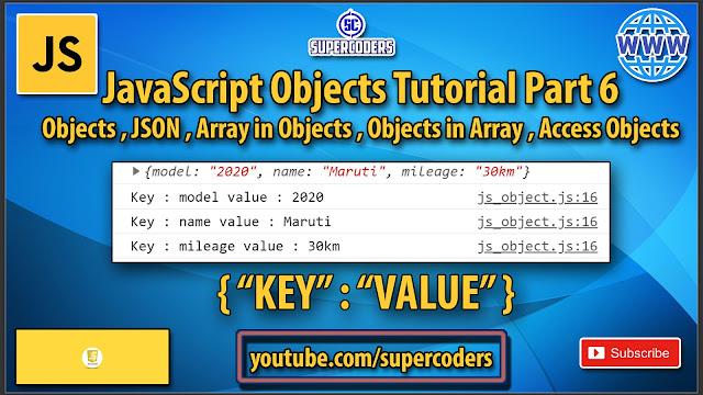 JavaScript Complete Objects Tutorial Part 6 | JSON | Array in Object | Object in Array