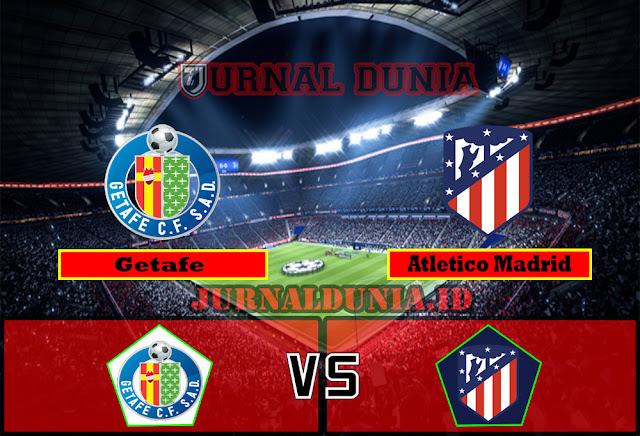 Prediksi Getafe Vs Atletico Madrid , Minggu 14 Maret 2021 Pukul 03.00 WIB