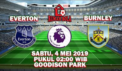 Prediksi Everton vs Burnley 4 Mei 2019