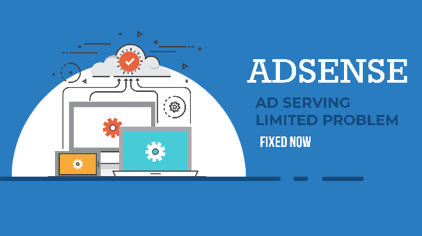 How to fix Temporary Ad Serving placed Limited Adsense account