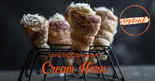 Công thức làm bánh Cream Horn béo ngậy hấp dẫn