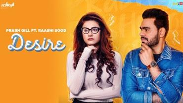 Desire Song Lyrics - Prabh Gill Ft. Raashi Sood New Song