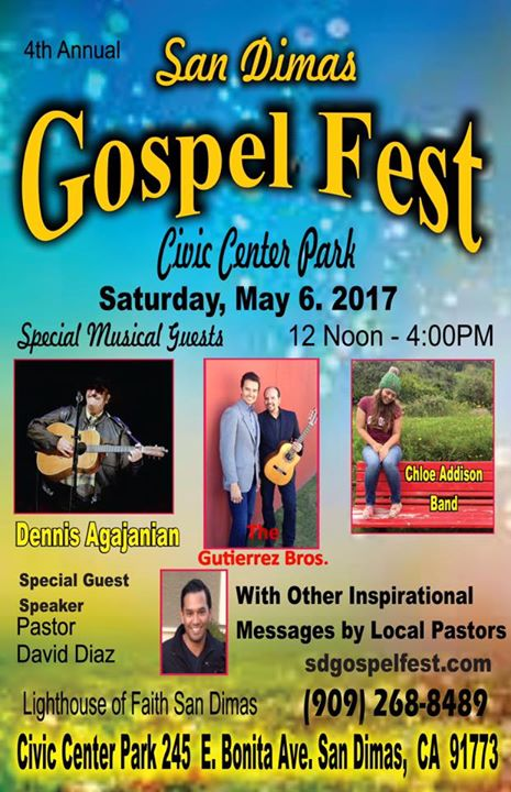 EVENT: 4th Annual San Dimas Gospel Fest (Dennis Agajanian + The Gutierrez Bros. + The Chloe Addison Band, & more) 5/6/17