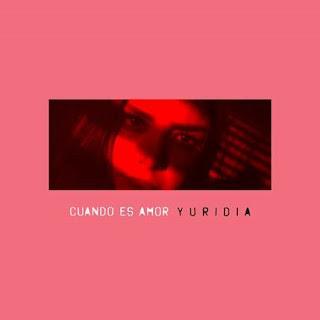 """Yuridia lanza nuevo sencillo """"Cuando es amor"""""""