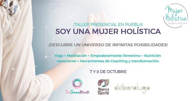 Inscripciones Taller Soy Una Mujer Holística Puebla