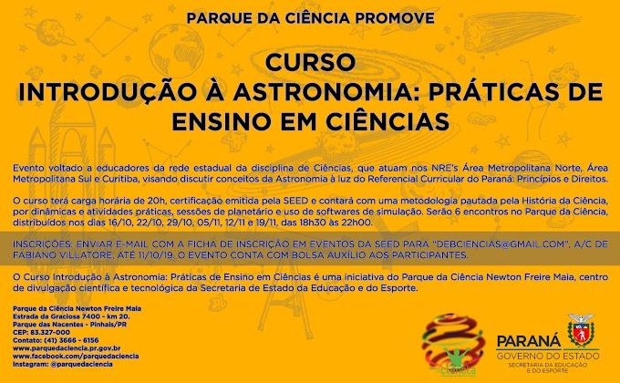 """PARQUE DA CIÊNCIA OFERTA O CURSO """"INTRODUÇÃO À ASTRONOMIA: PRÁTICAS DE ENSINO EM CIÊNCIAS""""!"""