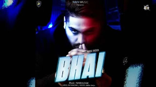 BHAI LYRICS NAVV INDER