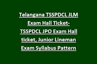 Telangana TSSPDCL JLM Exam Hall Ticket-TSSPDCL JPO Exam Hall ticket, Junior Lineman Exam Syllabus Pattern