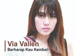 Lirik Lagu Berharap Kau Kembali - Via Vallen dari album single, download album dan video mp3 terbaru 2018 gratis
