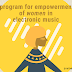 Empowerment of Women in Electronic Music : Part One