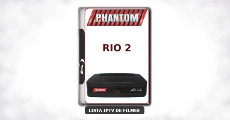 Phantom Rio 2 Nova Atualização Satélite SKS Keys 61w ON V1.059