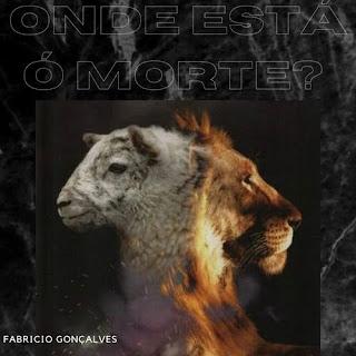 Baixar Música Gospel Onde Está Ó Morte - Fabricio Gonçalves Mp3