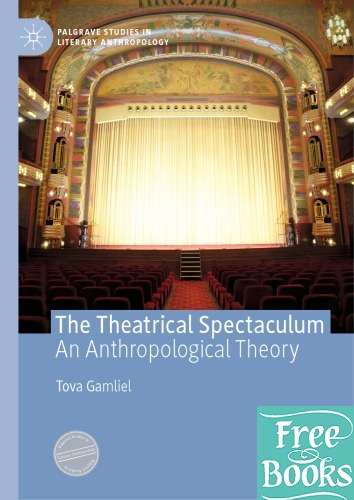 The Theatrical Spectaculum: An Anthropological Theory