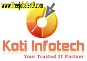 Koti Infotech Recruitment 2017 Jobs for Freshers Apply