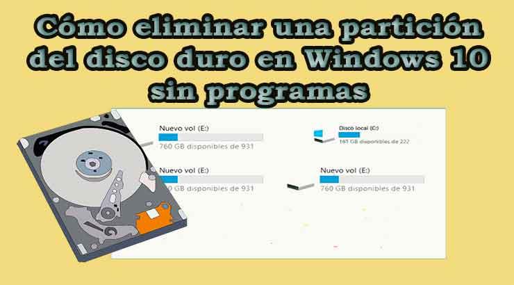 Cómo eliminar una partición del disco duro en Windows 10 sin programas