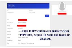 WAJIB TAHU!! Seluruh Guru Honorer Seleksi PPPK 2021,  Segera CEK Nama Dan Lokasi Tes SEKARANG